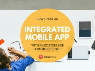How to get an integrated mobile app with an existing web e-commerce store?