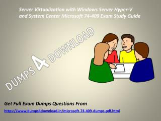 Download Microsoft 74-409 Exam Dumps - Valid 74-409 Dumps PDF Dumps4Download