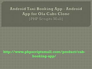 Android Taxi Booking App - Android App for Ola Cabs Clone