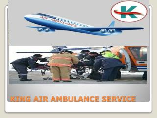King Air Ambulance Service is one of the Fastest Air Ambulance service provider which will serve you air ambulance on th