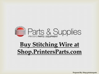 Buy Stitching Wire at Shop.PrintersParts.com