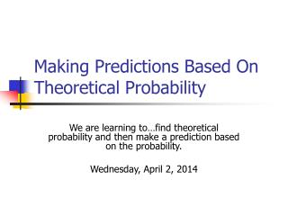 Making Predictions Based On Theoretical Probability