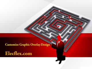 Customize graphic overlay design