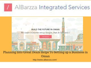 Planning Into Great Deals Helps To Setting up a Business in Oman