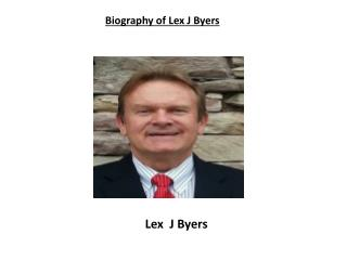 Biography of Lex J Byers