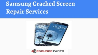 Samsung Cracked Screen Repair Services