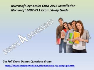 2017 Microsoft MB2-711 Exam Questions - MB2-711 Braindumps Dumps4Download.in