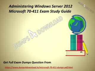 Buy Microsoft 70-411 Dumps PDF - 2017 70-411 Braindumps Dumps4Download.in