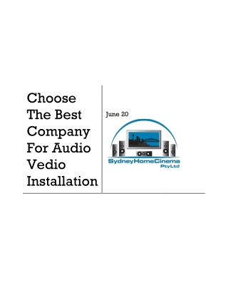 Choose The Best Company For Audio Vedio Installation