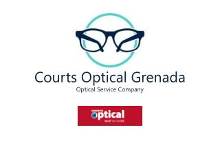 Courts Optical Grenada Optical Service Company