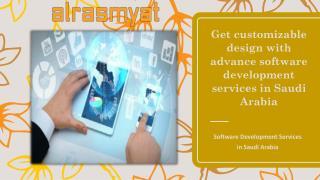 Get customizable design with advance software development services in Saudi Arabia