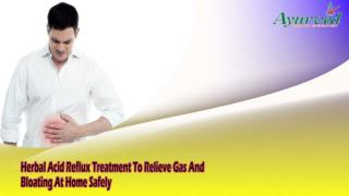 Herbal Acid Reflux Treatment To Relieve Gas And Bloating At Home Safely