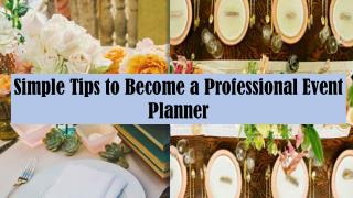 Simple Tips to Become a Professional Event Planner