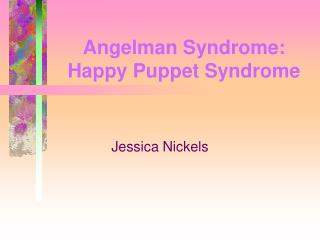 Angelman Syndrome: Happy Puppet Syndrome