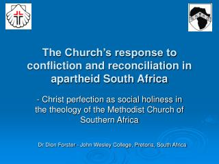 The Church s response to confliction and reconciliation in apartheid South Africa