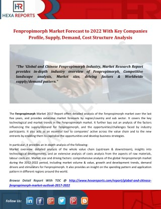 Fenpropimorph Market Forecast to 2022 With Key Companies Profile, Supply, Demand, Cost Structure Analysis