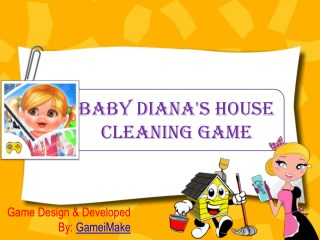 Baby Diana's House Cleaning