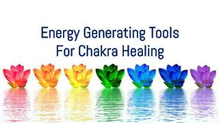 Energy Generator Tools for chakra healing