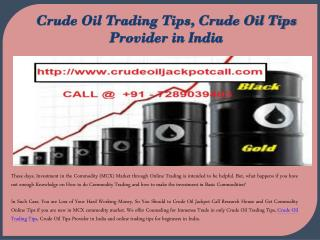 Crude Oil Trading Tips, Crude Oil Tips Provider in India