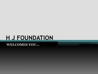 H J FOUNDATION NON PROFIT ORGANIZATION