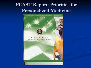 PCAST Report: Priorities for Personalized Medicine