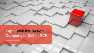 Top 3 Website Design Company Delhi | NCR