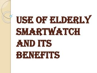 Benefits of Elderly Smartwatch