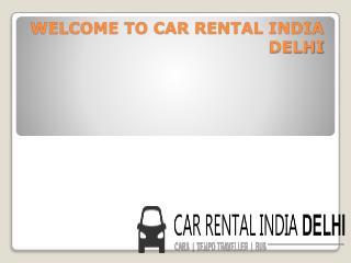 Delhi Car Rental Company | Carrentalindiadelhi
