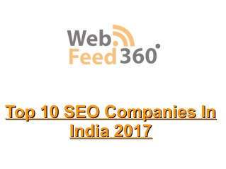 Top 10 SEO Companies in India - Webfeed360
