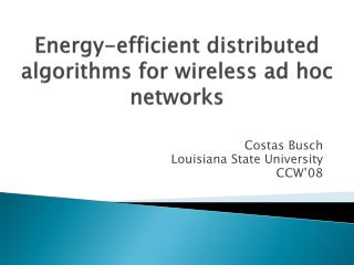 Energy-efficient distributed algorithms for wireless ad hoc networks