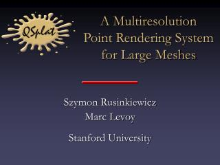 A Multiresolution Point Rendering System for Large Meshes