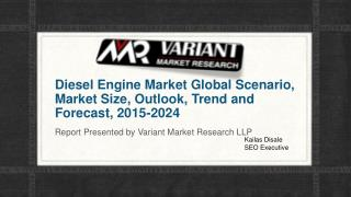 Diesel Engine Market Global Scenario, Market Size, Outlook, Trend and Forecast, 2015-2024