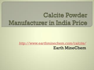 Calcite Powder Manufacturer in India Price