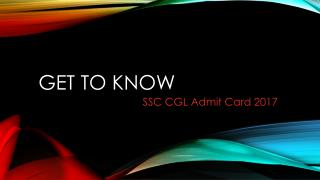 Get to Know SSC CGL Admit Card 2017
