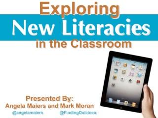 Exploring New Literacies