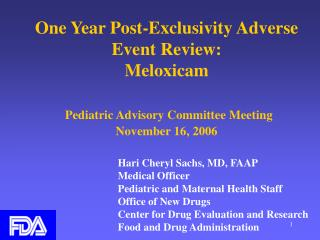 One Year Post-Exclusivity Adverse Event Review: Meloxicam Pediatric Advisory Committee Meeting  November 16, 2006