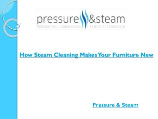 How Steam Cleaning Makes Your Furniture New