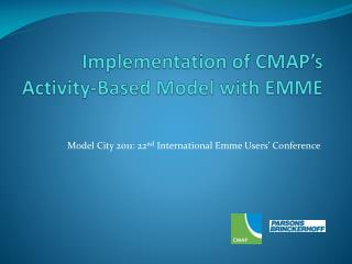 Implementation of CMAP's Activity-Based Model with EMME