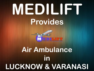 Get Medilift Air Ambulance from Lucknow to Mumbai at Low Cost
