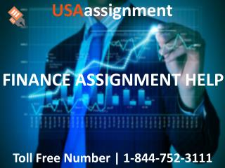 FINANCE ASSIGNMENT HELP  | Toll Free:1-844-752-3111