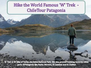 Hike the World Famous 'W' Trek- Chile Tour Patagonia