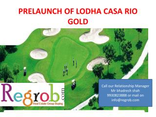 Lodha casa Rio gold apartment mumbai