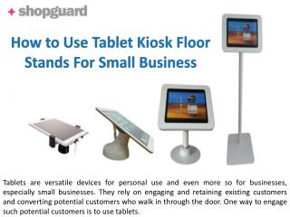 How to Use Tablet Kiosk Floor Stands For Small Business