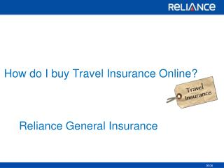 How do I buy Travel Insurance Online-Reliance General Insurance