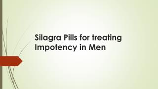 Silagra Pills for treating Impotency in Men