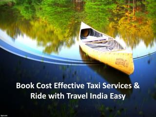 Book Cost Effective Taxi Services & Ride with Travel India Easy