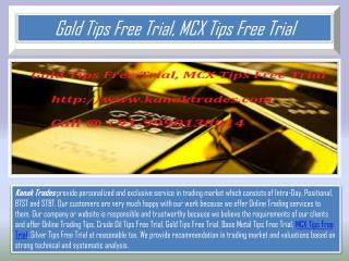 Gold Tips Free Trial, MCX Tips Free Trial