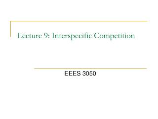 Lecture 9: Interspecific Competition