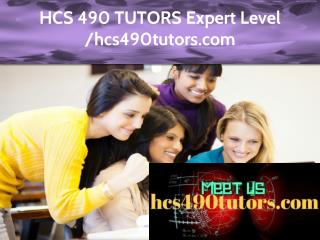 HCS 490 TUTORS Expert Level – hcs490tutors.com