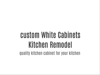 custom White Cabinets Kitchen Remodel